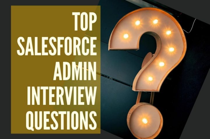 Top 25 Salesforce Admin Interview Questions